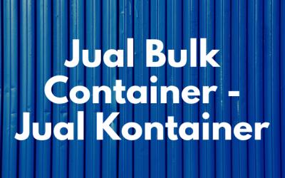 Jual Bulk Container – Jual Kontainer Baru dan Bekas